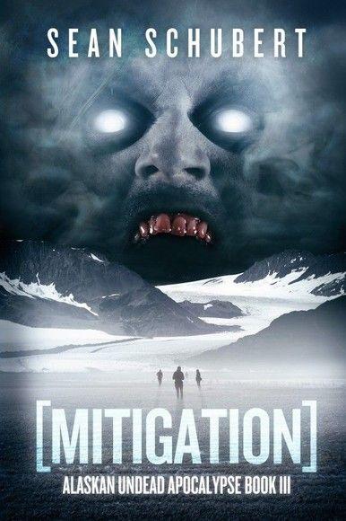 Mitigation: Alaskan Undead Apocalypse