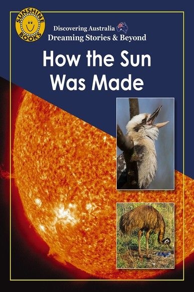 Discovering Australia: How the Sun Was Made