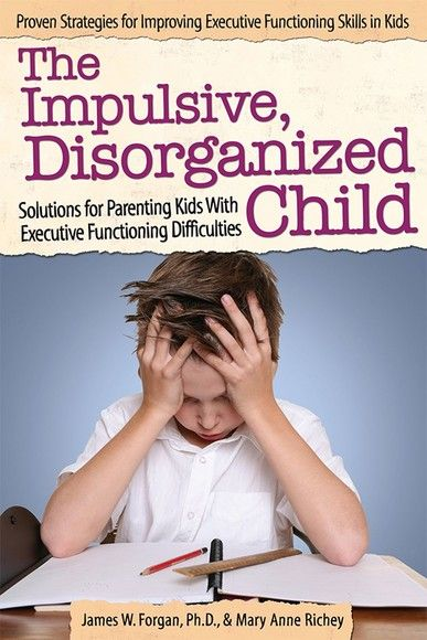The Impulsive, Disorganized Child