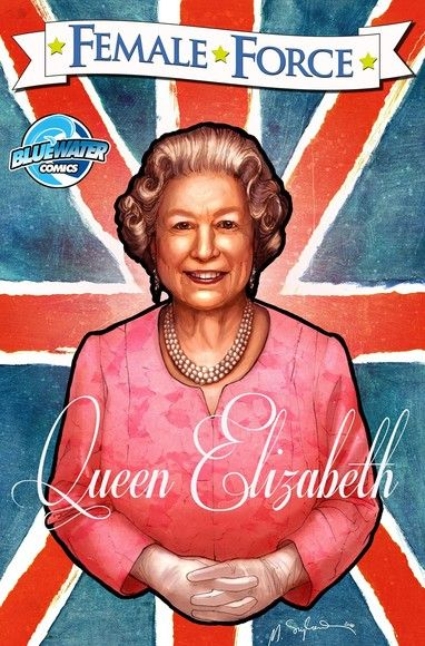Female Force: Queen of England: Elizabeth II Vol.1 # 1