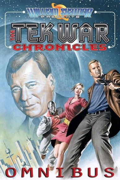 William Shatner Presents: The Tekwar Chronicles- Omnibus