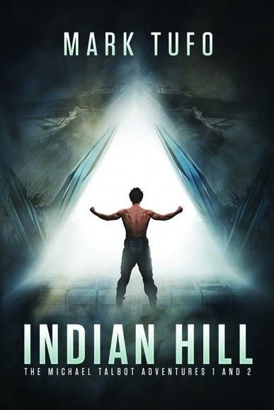 Indian Hill: The Michael Talbot Adventures 1 & 2