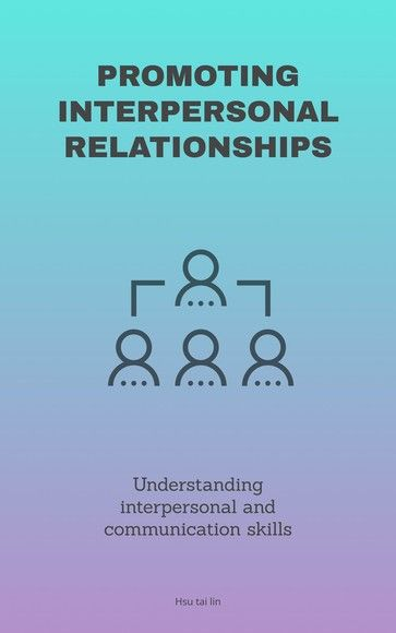 PROMOTING INTERPERSONAL RELATIONSHIPS