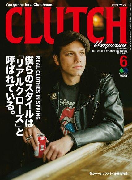 CLUTCH Magazine 2019年6月號 Vol.67 【日文版】