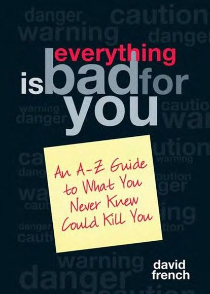 Everything Is Bad for You
