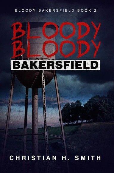 Bloody Bloody Bakersfield
