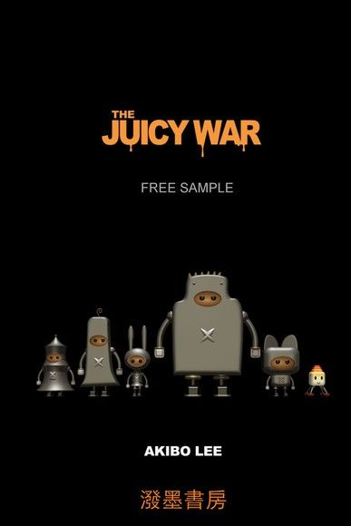 The Juicy War
