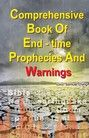 Comprehensive Book of End-Time Prophecies and Warnings