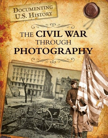 Civil War Through Photography