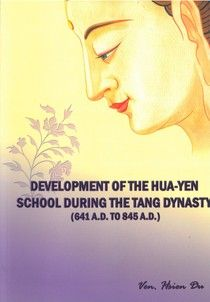 Development of the Hua-yen School During The Tang Dynasty(641A.D.TO 845 A.D.)