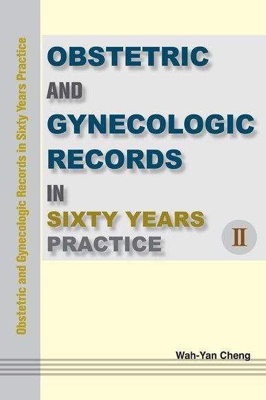 Obstetric and Gynecologic Records in Sixty Years Practice Ⅱ