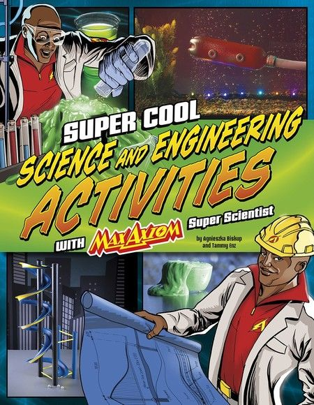 Super Cool Science and Engineering Activities