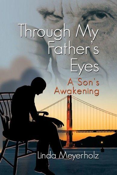 Through My Father's Eyes:A Son's Awakening
