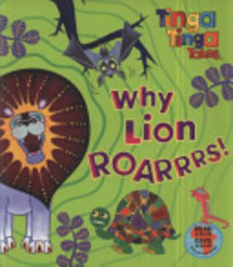 Why Lion Roarrrs!. Based on the Characters Created by Tiger Aspect