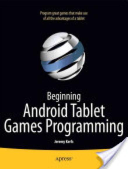 Beginning Android Tablet Games Programming
