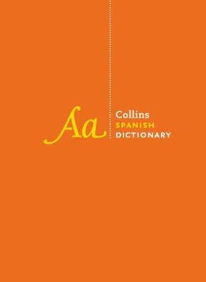 Collins Spanish Dictionary: Complete and Unabridged