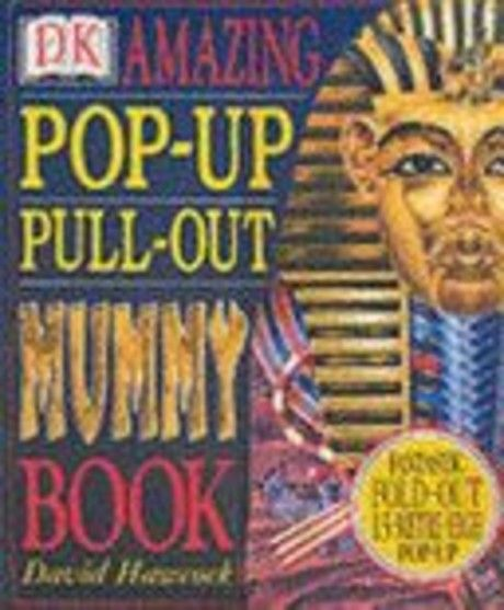 The amazing pop-up pull-out mummy book