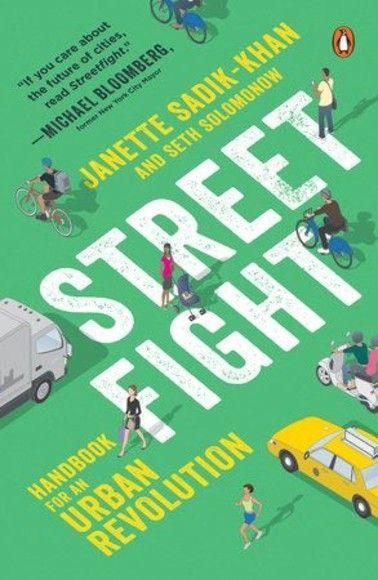Streetfight : Handbook for an Urban Revolution