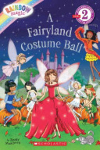 Scholastic Reader Level 2: Rainbow Magic: A Fairyland Costume Ball