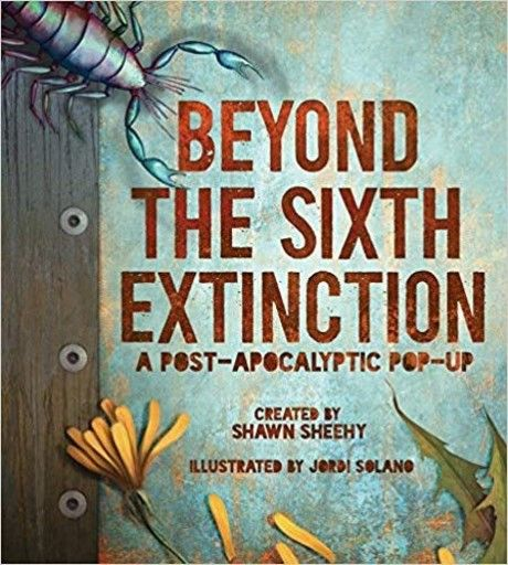 Beyond the sixth extinction : a post-apocalyptic pop-up