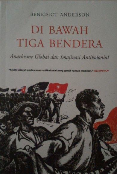 Di Bawah Tiga Bendera: Anarkisme Global dan Imajinasi Antikolonial