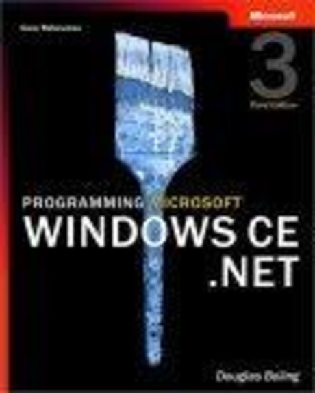Programming Microsoft Windows Ce .Net, Third Edition