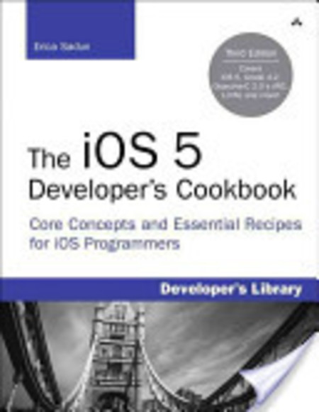 The iOS 5 Developer's Cookbook