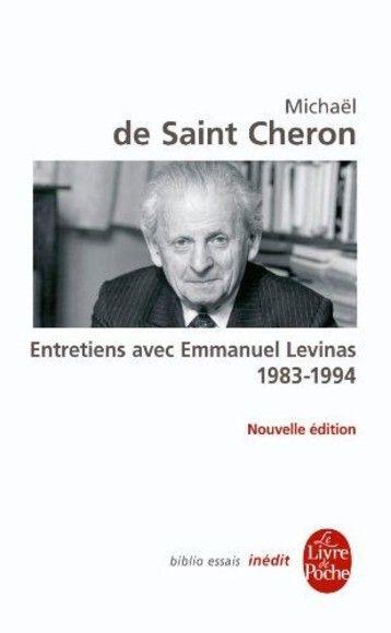 Entretiens avec Emmanuel Levinas 1983 - 1994