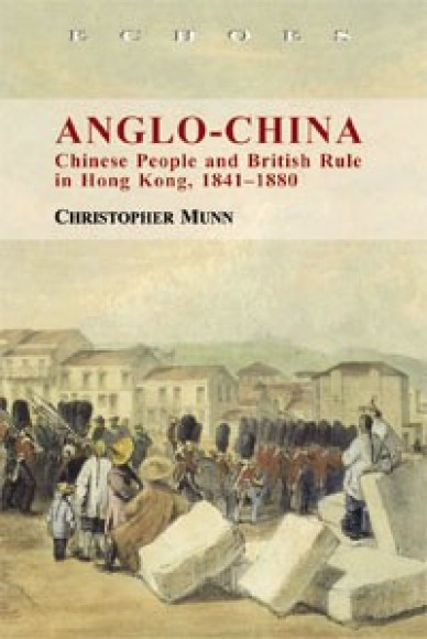 Anglo-China:Chinese People and British Rule in Hong Kong, 1841-1880