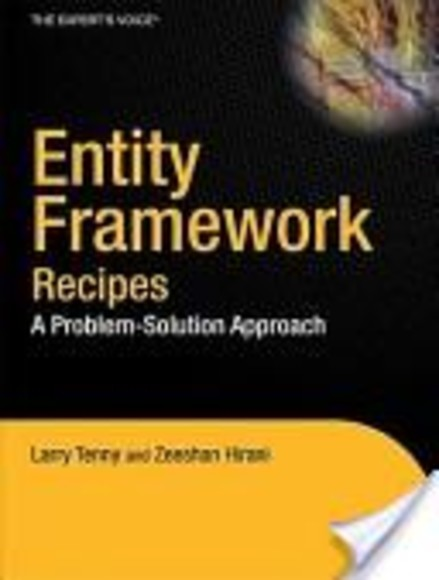 Entity Framework Recipes: A Problem-Solution Approach