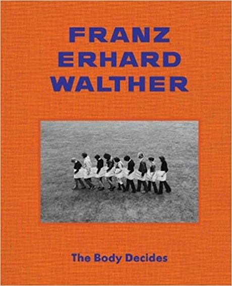 Franz Erhard Walther - The body decides