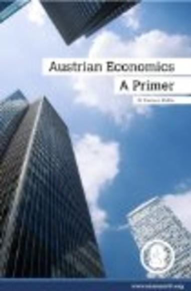 Austrian Economics: A Primer
