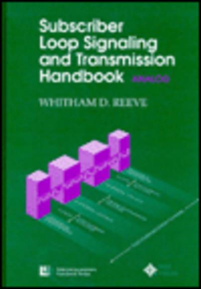 Subscriber Loop Signaling and Transmission Handbook