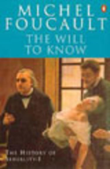 The History of Sexuality the Will to Knowledge