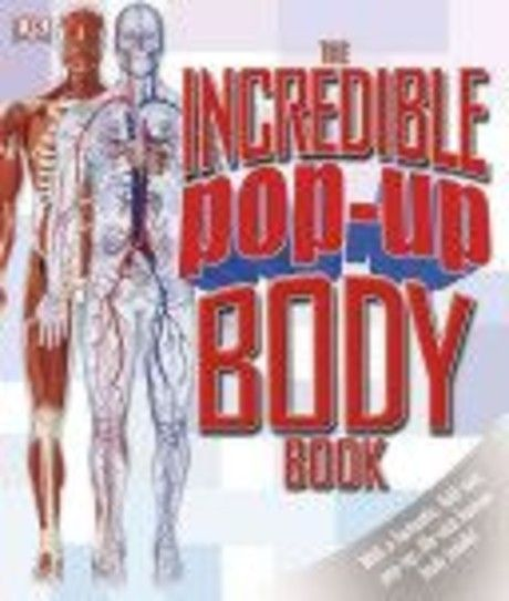 The Incredible Pop-Up Body Book