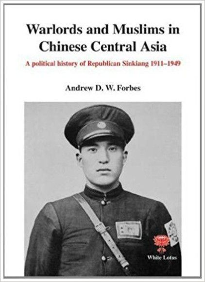 Warlords and Muslims in Chinese Central Asia
