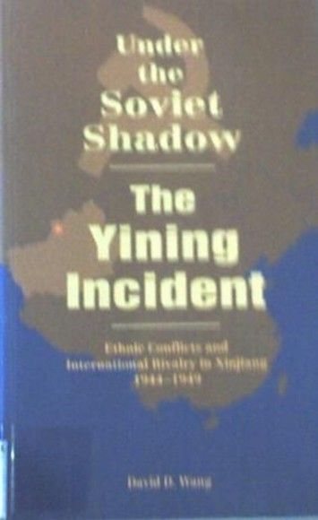 Under the Soviet Shadow The Yining Incident