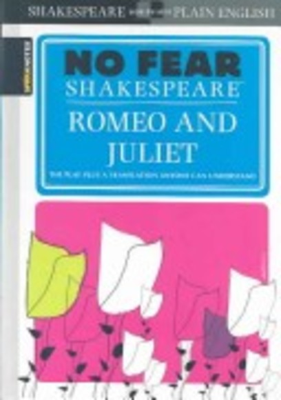 Spark Notes NO FEAR SHAKESPEARE Romeo and Juliet