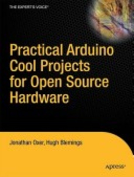 Practical Arduino: Cool Projects for Open Source Hardware