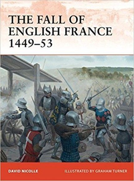 The Fall of English France 1449-53(Campaign)