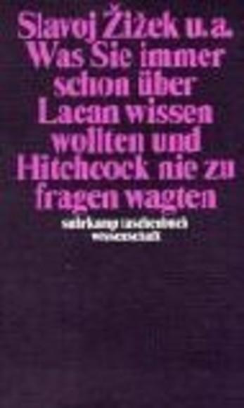 Was Sie immer schon über Lacan wissen wollten und Hitchcock nie zu fragen wagten