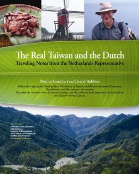The Real Taiwan and the Dutch---Traveling Notes from the Netherlands Representative(平裝)
